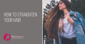 straighten your hair well