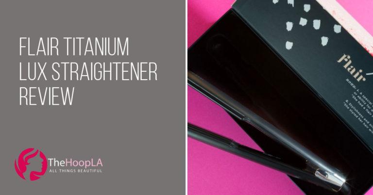 flair-titanium-lux-straightener-review